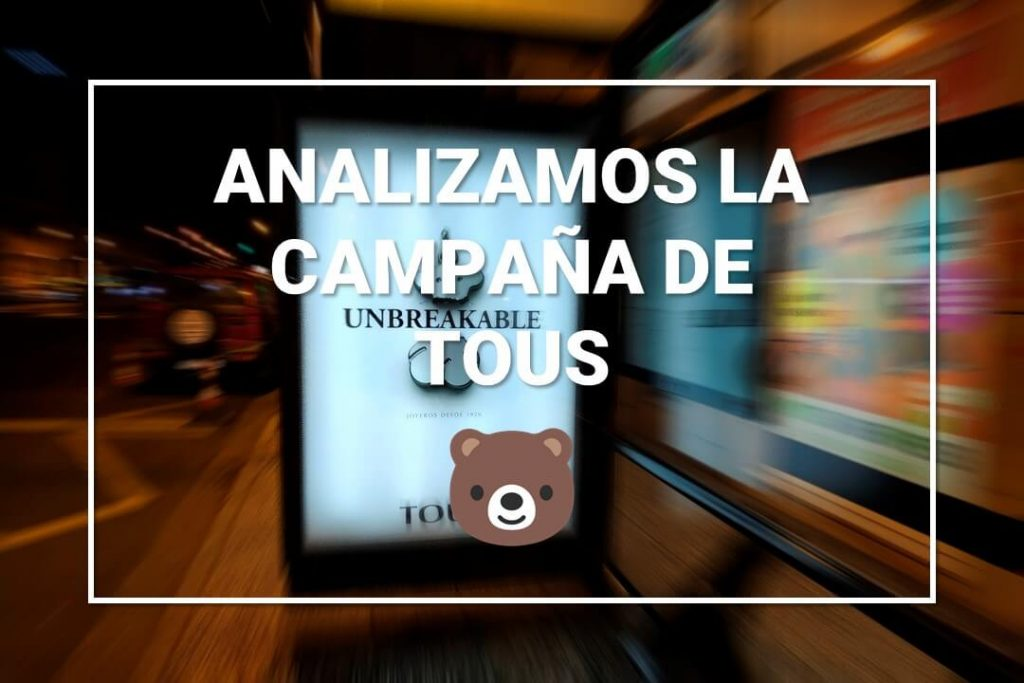 campaña-tous-unbreakable-objetivo-marketing-reputacion