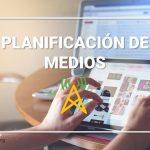 La Planificación de Medios | Qué es y cómo elaborarla