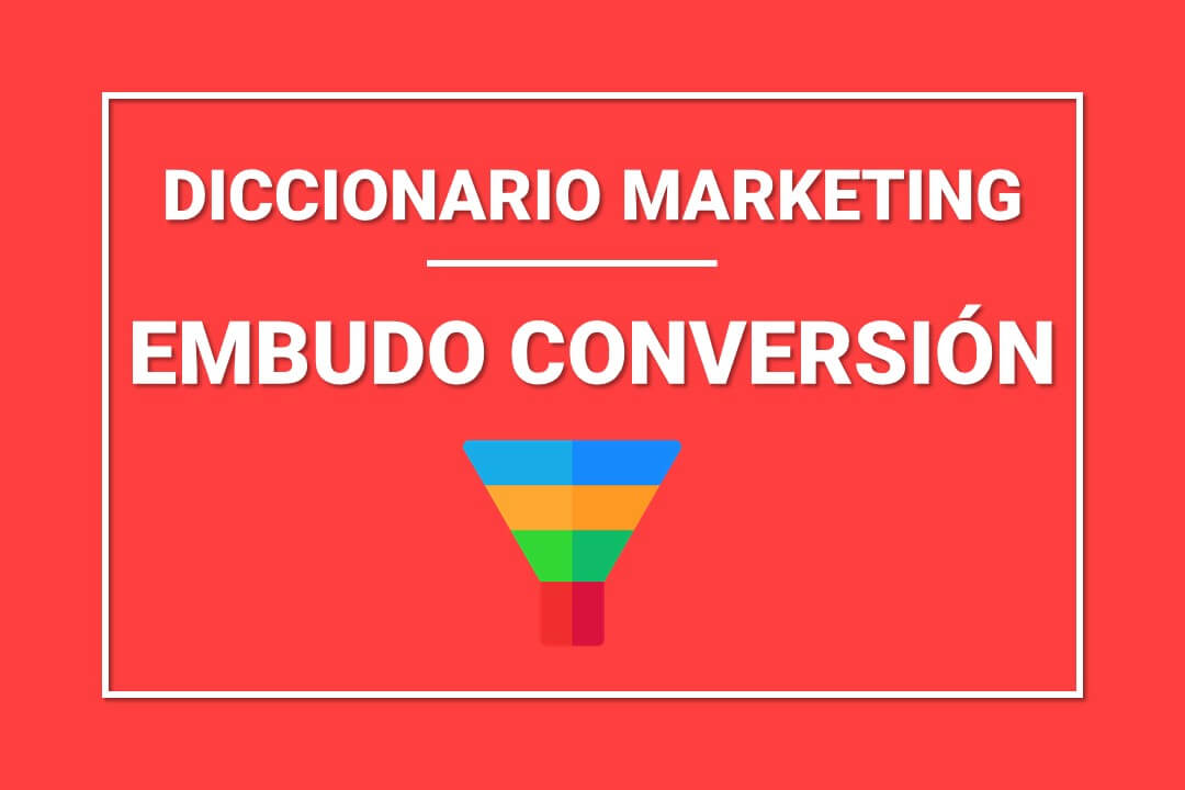 que-es-funnel-embudo-conversion-marketing-digital