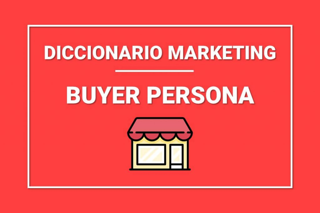 que-significa-buyer-persona-marketing-digital