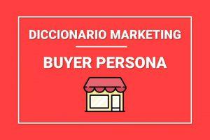 que-significa-buyer-persona-marketing-digital