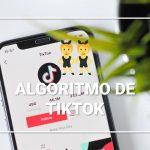 ¿Cómo funciona el algoritmo de TikTok?